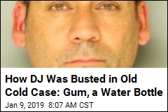 How DJ Was Busted in Old Cold Case: Gum, a Water Bottle