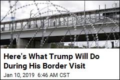 Trump Will Make Border Visit Thursday