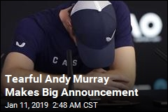 Andy Murray Says This Could Be His Last Tournament