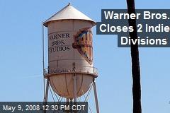 Warner Bros. Closes 2 Indie Divisions