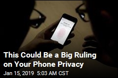 This Could Be a Big Ruling on Your Phone Privacy