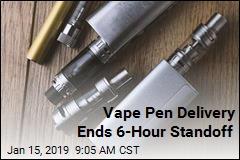 Vape Pen Delivery Ends 6-Hour Standoff