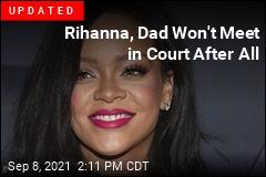 Rihanna Sues Dad Over Name