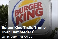 Burger King Trolls Trump Over 'Hamberders'