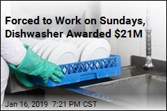 Forced to Work on Sundays, Dishwasher Awarded $21M