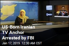 US-Born Iranian TV Anchor Arrested by FBI