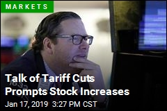 Talk of Tariff Cuts Prompts Stock Increases