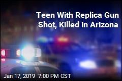 Teen With Replica Gun Shot, Killed in Arizona
