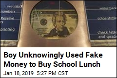 Boy Unknowingly Used Fake Money to Buy School Lunch