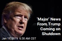 'Major' News From Trump Coming on Shutdown