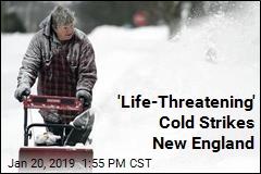 'Life-Threatening' Cold Strikes New England