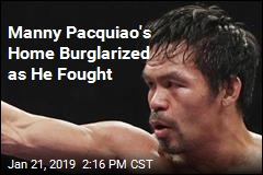 Manny Pacquiao's Home Burglarized as He Fought