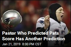 Pastor Predicted Pats Score. And Has Another Prediction