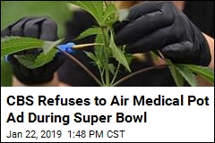 CBS Refuses to Air Medical Pot Ad During Super Bowl