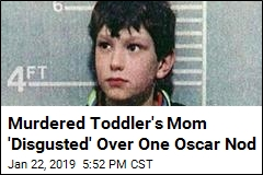 Murdered Toddler's Mom 'Disgusted' Over This Oscar Nod