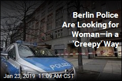 Berlin Police Are Looking for Woman —in a 'Creepy' Way