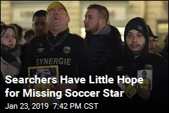 Searchers Have Little Hope for Missing Soccer Star