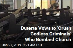Duterte Vows to 'Crush Godless Criminals' Who Bombed Church