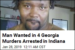 Man Wanted in 4 Georgia Murders Arrested in Indiana