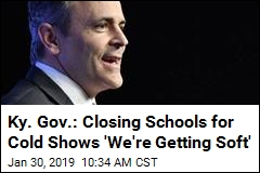 Ky. Gov.: Closing Schools for Cold Shows 'We're Getting Soft'