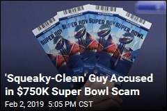 'Squeaky-Clean' Guy Accused in $750K Super Bowl Scam