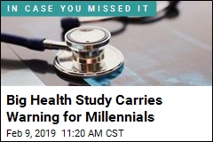 Big Health Study Carries Warning for Millennials