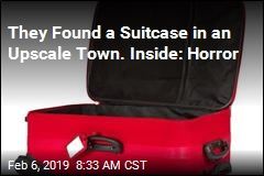 They Found a Suitcase in an Upscale Town. Inside: Horror