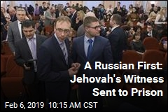 A Russian First: Jehovah's Witness Sent to Prison