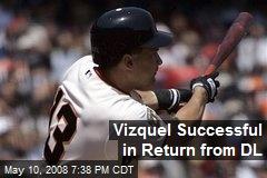 Vizquel Successful in Return from DL