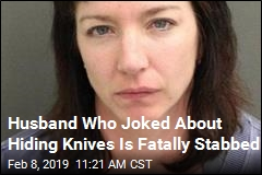 'Hide the Steak Knives,' He Joked Before Fatal Stabbing