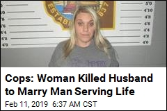 Cops: Woman Killed Husband to Marry Man Serving Life