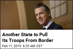 California Gov. to Pull Troops From Border