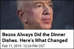Bezos Always Did the Dinner Dishes. Here's What Changed