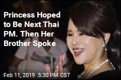 Princess Was Vying to Be Thailand's PM. Now, a Block