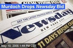 Murdoch Drops Newsday Bid