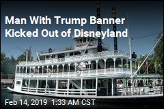 Man With Trump Banner Kicked Out of Disneyland