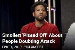 Smollett 'Pissed Off' About People Doubting Attack