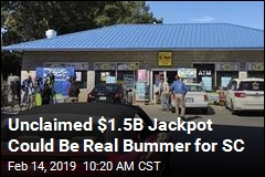 Unclaimed $1.5B Jackpot Could Be Pricey Problem for SC