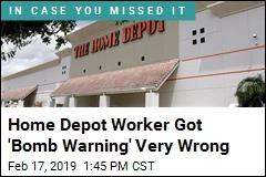Home Depot Worker Got 'Bomb Warning' Very Wrong