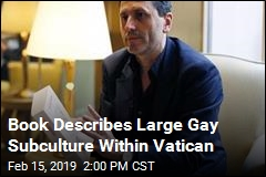 Book Describes Large Gay Subculture Within Vatican