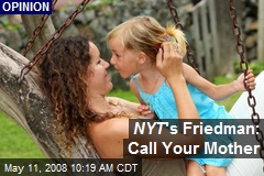 NYT 's Friedman: Call Your Mother