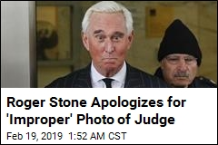 Roger Stone Deletes Photo of Judge, Apologizes