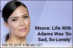 Moore: Life With Adams Was 'So Sad, So Lonely'