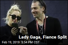 Lady Gaga Splits With Another Fiance