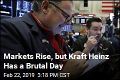 Markets Rise, but Kraft Heinz Has a Brutal Day