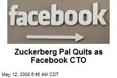Zuckerberg Pal Quits as Facebook CTO