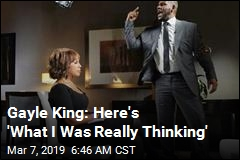 Gayle King: Here's 'What I Was Really Thinking'