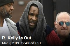 R. Kelly Is Out