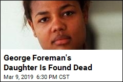 George Foreman's Daughter Is Found Dead