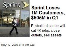 Sprint Loses 1M Customers, $505M in Q1